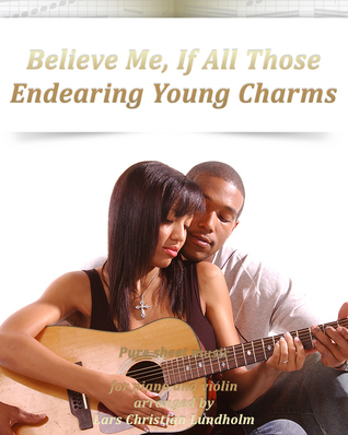 Believe Me, If All Those Endearing Young Charms Pure sheet music for piano and violin arranged by Lars Christian Lundholm