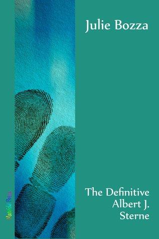 The Definitive Albert J. Sterne by Julie Bozza