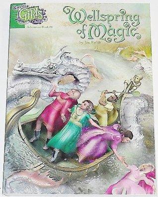 Wellspring of Magic (Creative Girls Club Adventure, #1)
