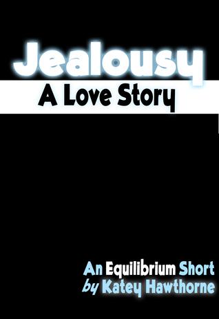 Jealousy: A Love Story by Katey Hawthorne