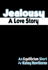 Jealousy: A Love Story (Superpowered Love, #1.1)
