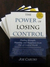 The Power of Losing Control by Joe   Caruso