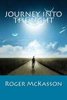 Journey Into the Light: End Times Awakening