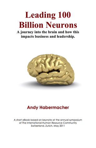 Leading 100 Billion Neurons: A journey into the brain and how this impacts business and leadership