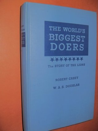 The world's biggest doers;: The story of the Lions