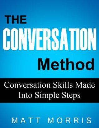The Conversation Method - Conversation Skills Made Into Simple Steps