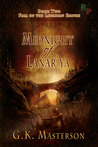 Midnight of Lanar'ya (Fall of the Lanarian Empire, Book #2)