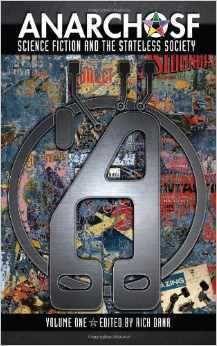 Anarcho SF: The Obsolete Press Irregular Anthology of Anarchist Science Fiction, Volume #1