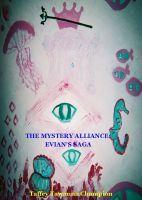 The Mystery Alliance: Evian's Saga