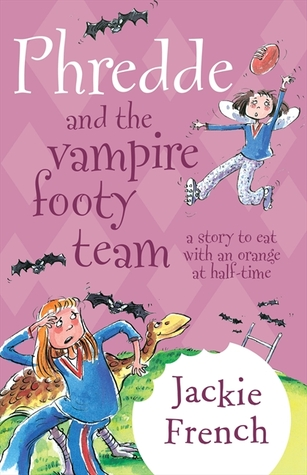 Epub Download Phredde and the Vampire Footy Team: A Story to Eat with an Orange at Half-Time