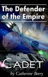 Cadet (Defender of the Empire #1)