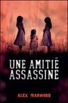 Une Amitié Assassine by Alex Marwood