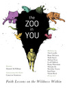 The Zoo in You: faith lessons on the wildness within