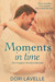 Moments In Time The Complete Novella Collection by Dori Lavelle