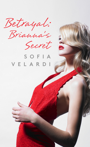 Betrayal: Brianna's Secret (Betrayal, #2)
