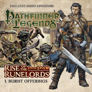 Pathfinder Legends: Rise of the Runelords: Burnt Offerings (Pathfinder Legends, #1.1)