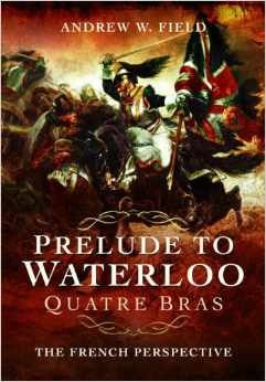 prelude-to-waterloo-quatre-bras-the-french-perspective