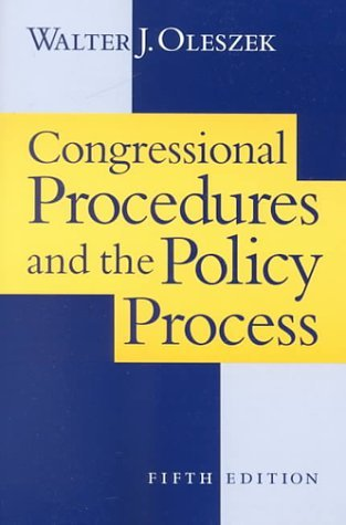 Congressional Procedures and Policy Process by Walter J. Oleszek