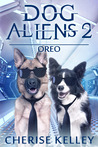 Oreo (Dog Aliens #2)