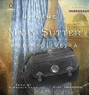 Ebook My Name Is Mary Sutter by Robin Oliveira TXT!