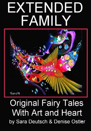EXTENDED FAMILY: Original Fairy Tales With Art and Heart (THE FIVE MINUTE MUSE--Creativity Heals!)