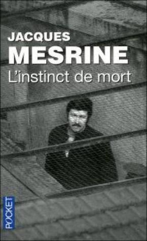 L'instinct de mort por Jacques Mesrine