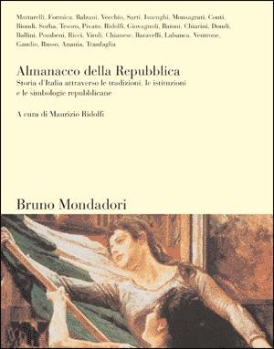 Almanacco della Repubblica: Storia d'Italia attraverso le tradizioni, le istituzioni e le simbologie repubblicane