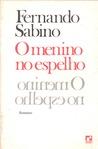 O Menino No Espelho by Fernando Sabino