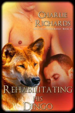 Rehabilitating His Dingo (Wolves of Stone Ridge #23)