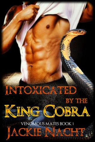 Intoxicated By The King Cobra Venomous Mates 1 By Jackie Nacht