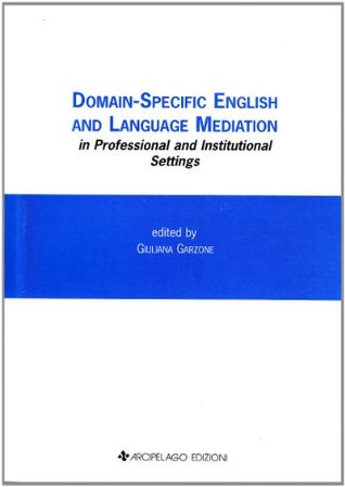 Domain-Specific English and Language Mediation in Professional and Institutional Settings