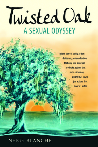 Twisted Oak: A Sexual Odyssey