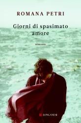 Giorni di spasimato amore by Romana Petri