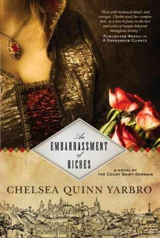 An Embarrassment of Riches by Chelsea Quinn Yarbro