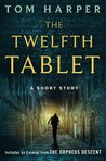 The Twelfth Tablet: A Short Story (eBook Original)