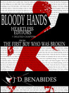 Bloody Hands, Heartless Editors: 7 Deleted Chapters from The First Boy who was Broken
