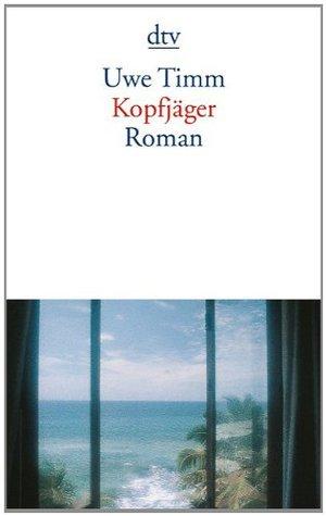 Kopfjäger by Uwe Timm