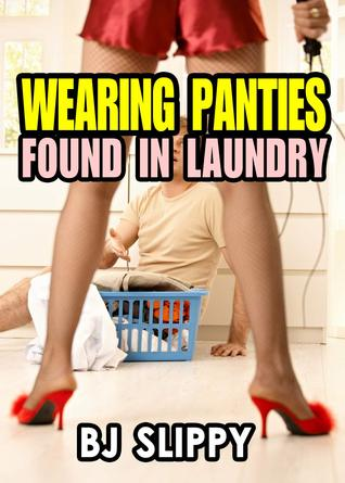 Wearing Panties Found in Laundry