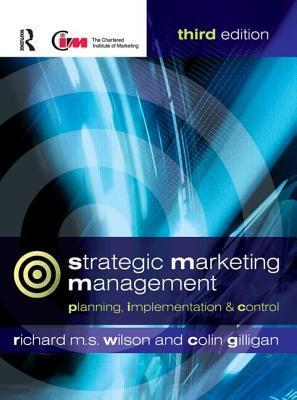 Strategic Marketing Management: planning, implementation and control