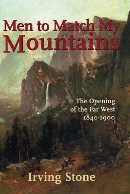 Men to Match My Mountains: The Opening of the Far West 1840-1900(Mainstream of America)