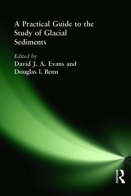 A Practical Guide to the Study of Glacial Sediments