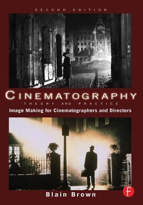 Cinematography - Theory and Practice: Image Making for Cinematographers and Directors (ePUB)
