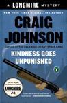 Kindness Goes Unpunished (Walt Longmire, #3)