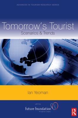 tomorrow-s-tourist-scenarios-trends-volume-16-advances-in-tourism-research-advances-in-tourism-research