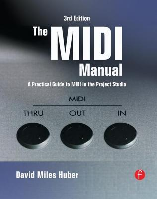 the midi manual a practical guide to midi in the project studio by