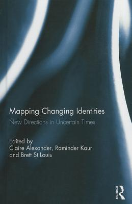 Mapping Changing Identities: New Directions in Uncertain Times