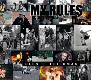 Glen E. Friedman: My Rules
