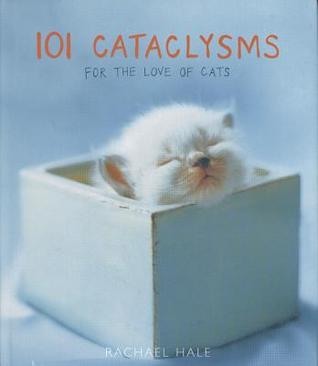 101 Cataclysms: For the Love of Cats