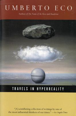 Travels in Hyperreality by Umberto Eco