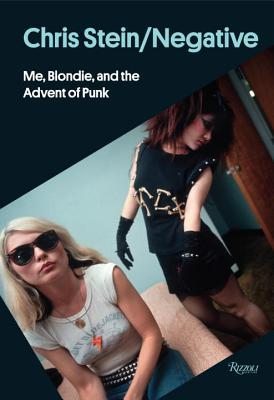 chris-stein-negative-me-blondie-and-the-advent-of-punk